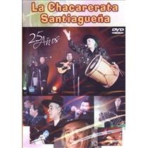 La Chacarerata Santiagueña 25 Años ( Dvd )