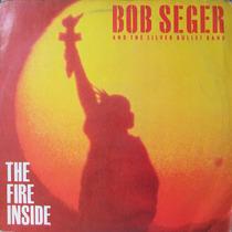 Bob Seger - The Fire Inside Disco Vinilo Lp