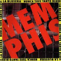 Memphis La Brusera Nunca Tuve Tanto Blues