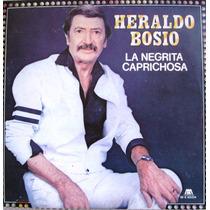 Heraldo Bosio La Negrita Caprichosa Con Danielito Lp Vinilo