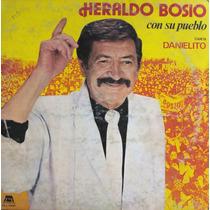 Heraldo Bosio Con Su Pueblo Con Danielito 1988 Lp Vinilo
