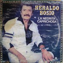 Heraldo Bosio La Negrita Caprichosa C. Danielito 1986 Vinilo