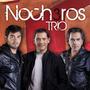 Los Nocheros - Trío - Nuevo Cd