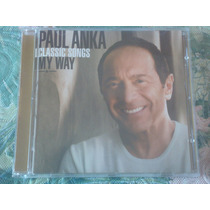 Paul Anka - Classic Songs My Way (cd Excelente) Buble