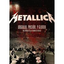 Metallica Orgullo, Pasion Y Gloria Dvd Edicion Nacional