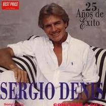 Sergio Denis Cd: 25 Años De Exitos ( Argentina - Doble )