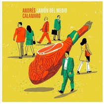 Cd Andres Calamaro Jamon Del Medio Ya Disponible.-