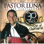 Pastor Luna 30 Años Con El Chamame Cd Nuevo 2014