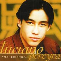 Luciano Pereyra - Amaneciendo Cd