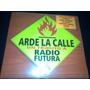 Arde La Calle Un Tributo A Radio Futura (calamaro Vicentico)