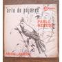 Angel Parra - Arte De Pajaros - Vinilo Lp Nacional