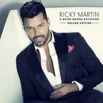 Ricky Martin A Quien Quiera Escuchar Deluxe Bonus Original N