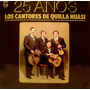 Los Cantores De Quilla Huasi 25 Años Vinilo Long Play