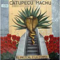 Catupecu Machu - El Mezcal Y La Cobra- Vinilo Importado