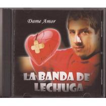 La Banda De Lechuga Cd Dame Amor Cumbia Nuevo
