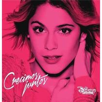 Violetta Crecimos Juntos Cd Nuevo Pop Infantil Disney