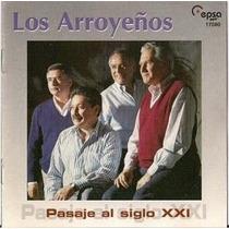 Los Arroyeños - Pasaje Al Siglo Xxi - Cd- Nuevo- Original!!