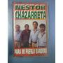 Nestor Chazarreta - Para Mi Pueblo Bandera