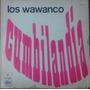 Cumbilandia, Los Wawancó