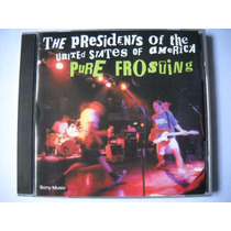 The Presidents Of United Of... Pure Frosting Cd Impecable