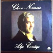 Chico Novarro / Algo Contigo / Lp Vinilo