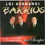 Los Hermanos Barrios - Romanticos Por Siempre Cd 2015