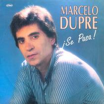 Cd De Marcelo Dupre ¡ Se Pasa ! Bajado De Lp