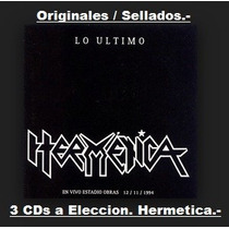 Lote 3 Cds A Eleccion - Hermetica - Originales. Envios X Oca