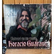 Vinilo Horacio Guarany Volvere En Un Canto.