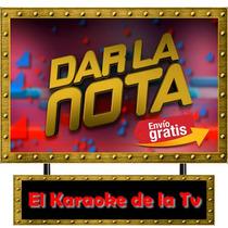 Karaoke Dar La Nota,750 Canciones Envio Inmediato