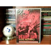 Pearl Jam Riot Act 2003 Live (dvd/ind.bra) Nuevo Cerrado!