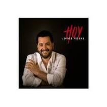 Jorge Rojas - Hoy ( Nuevo / Cerrado ) ( Zona Sur )