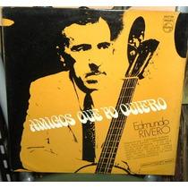 Edmundo Rivero Amigos Que Yo Quiero Tango Vinilo Argentino
