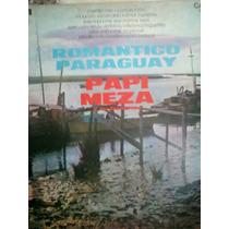 Papi Meza Y Su Conjunto, Romantico Paraguay, Exelente !!!