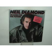 Neil Diamond Headed For The Future Vinilo Americano Nuevo