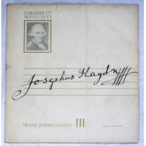 Lp: I Grandi Musicisti N°137: Haydn 3