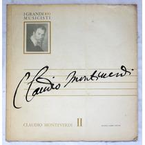 Lp: I Grandi Musicisti N°100: Monteverdi 2