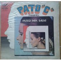 Vinilo Pato C Presenta Musica Para Bailar Int Varios