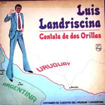 Luis Landriscina - Contata De Dos Orillas - Lp 1976 Humor