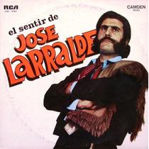 Jose Larralde - El Sentir - Lp Año 1968 - Folklore