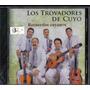 Los Trovadores De Cuyo Recuerdos Cuyanos Cd Nuevo