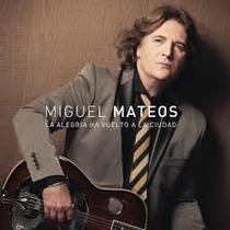 Miguel Mateos - La Alegría Ha Vuelto A La Ciudad