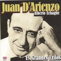 Juan D´arienzo Con Alberto Echague 15 Grandes Exitos