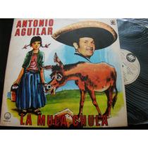 Antonio Aguilar La Mula Chula Promo 1982 Vinilo Lp Argentina