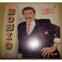 Heraldo Bosio 40 Aniversario Lp Argentino