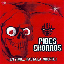 Cd Pibes Chorros En Vivo Hasta La Muerte (2002)