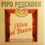 Pipo Pescador Cd Viva El Teatro Las Canciones De La Obra