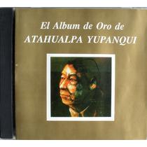 Atahualpa Yupanqui - El Album De Oro De Atahualpa