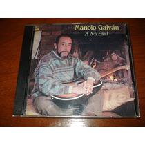 Manolo Galvan Cd A Mi Edad - Jose Velez Perales