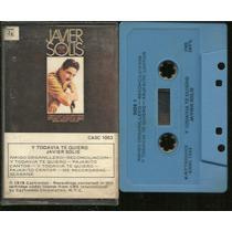 Javier Solis Y Todavia Te Quiero Cassette 1978 Importado